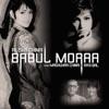 Babul Moraa feat Madhukar Chinai Ravi Bal Single