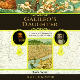 Galileo's Daughter: A Historical Memoir of Science, Faith, And Love - Dava Sobel mp3 listen download