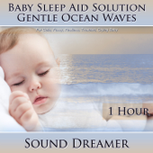 Gentle Ocean Waves (Baby Sleep Aid Solution) [For Colic, Fussy, Restless, Troubled, Crying Baby] [1 Hour]