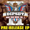 More Than Music, Vol. 2 (Pre-Release) - EP, DukeDaGod Presents Dipset