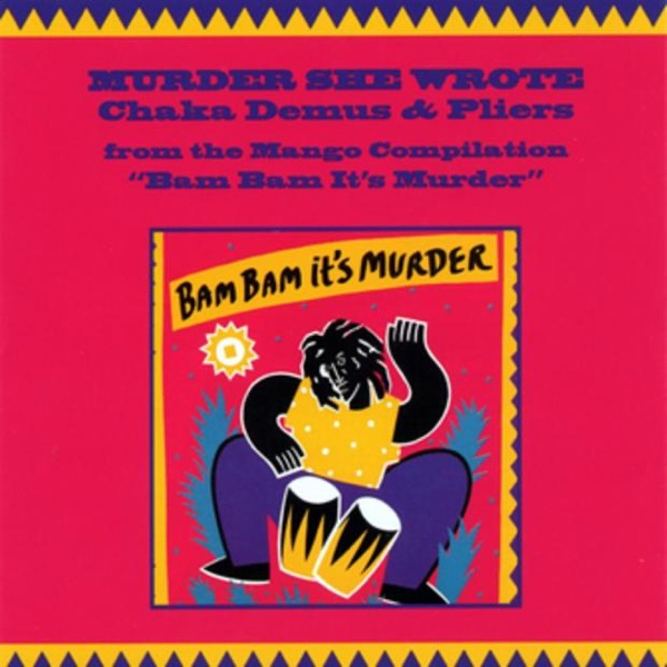 Murder She Wrote - Chaka Demus & Pliers song cover