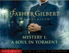 Father Gilbert Mystery 1: A Soul in Torment (Audio Drama) - Focus on the Family Radio Theatre