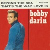Beyond the Sea That s the Way Love Is Digital 45 Single