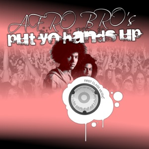 Afro Bros - Put Yo Hands Up