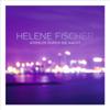 Atemlos durch die Nacht (The Radio Mixes) - Helene Fischer