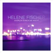 Atemlos durch die Nacht (The Radio Mixes) - Helene Fischer - Helene Fischer