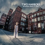 Two Harbors - There Is Love
