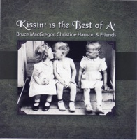 Kissin' Is the Best of A' by Bruce MacGregor & Christine Hanson on Apple Music