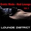 Erotic Mode – Red Lounge, Vol. 1 - Lounge District