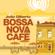 João Gilberto - Bossa Nova Café