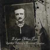 Edgar Allan Poe: Spoken Tales of a Tortured Genius