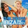 Club Session Ibiza Pre-Party - 2012