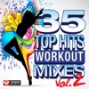 35 Top Hits, Vol. 2 - Workout Mixes (Unmixed Workout Music Ideal for Gym, Jogging, Running, Cycling, Cardio and Fitness) ジャケット写真