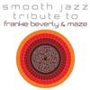 Frankie Beverly & Maze Smooth Jazz Tribute, Smooth Jazz All Stars