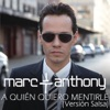 A Quién Quiero Mentirle (Salsa Version) - Single, Marc Anthony