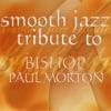 Bishop Paul Morton Smooth Jazz Tribute, Smooth Jazz All Stars