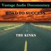 VANTAGE - Vantage Audio Documentary: Road To Success, The Kinks