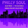 Philly Soul Blue Magic The Delfonics Harold Melvin s Blue Notes