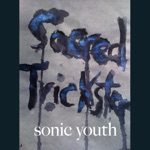 Sonic Youth - Sacred Trickster