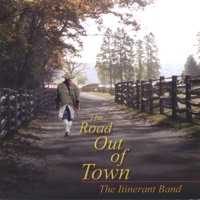 The Road Out of Town by The Itinerant Band on Apple Music