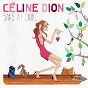 Sans attendre (Deluxe Version) - Céline Dion - Céline Dion