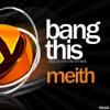 Bang This - Single, Meith