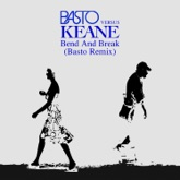 Bend & Break (Basto vs. Keane) [Basto Remix] - Single