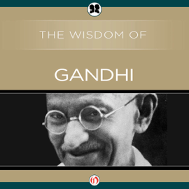 Wisdom of Gandhi (Unabridged) audiobook