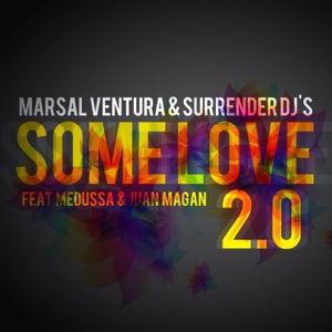 Some Love 2.0 (feat. Medussa & Juan Magan) - Single Mp3 Download