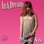 Mystic Pete - In a Dream