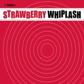 Strawberry Whiplash - Looking Out for Summer