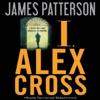 I, Alex Cross (Unabridged) AudioBook Download