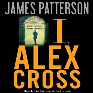 I, Alex Cross (Unabridged) - James Patterson audiobook, mp3