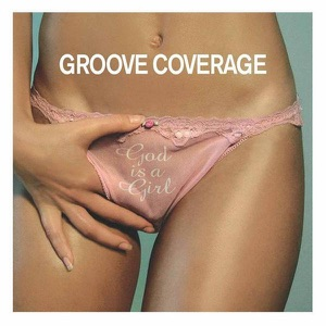 Groove Coverage - God Is a Girl