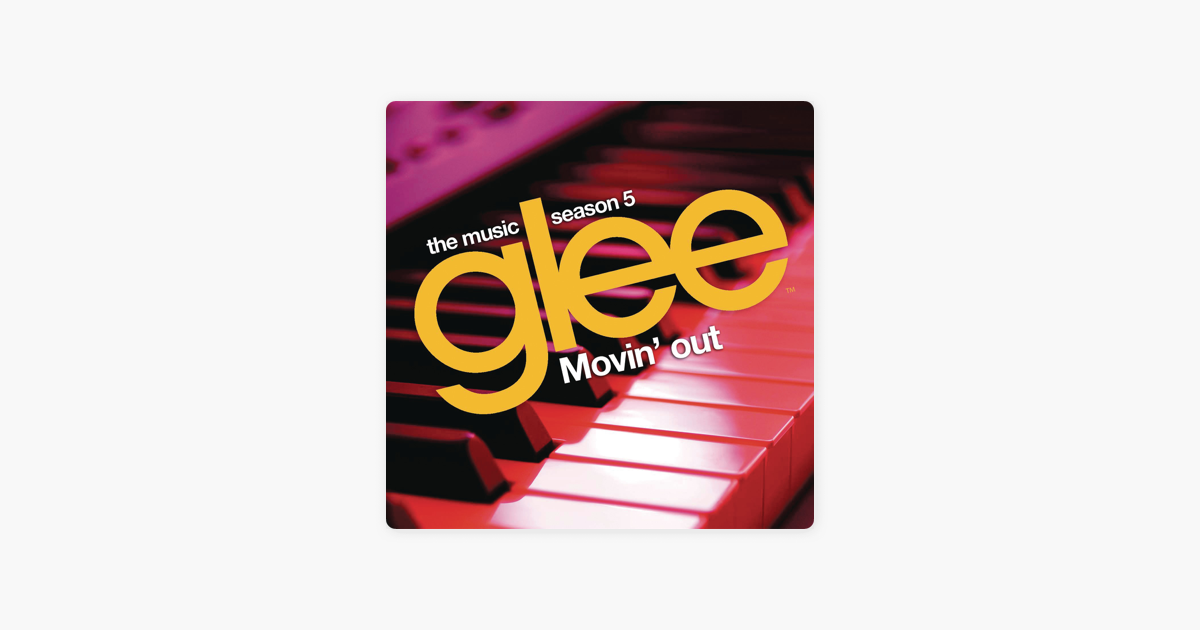 Movin Out Ep By Glee Cast On Apple Music