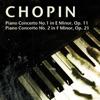 Chopin: Piano Concerto No. 1 in E Minor, Op. 11 & Piano Concerto No. 2 in F Minor, Op. 21