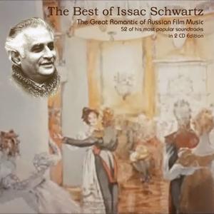 The Best of Issac Schwartz (Russian Film Music V) - Issac Schwartz