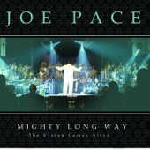 Joe Pace - Mighty Long Way (Album Version)