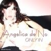 Only In, Angelica de No