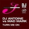 Turn Me On, DJ Antoine & Mad Mark