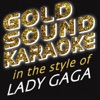 Goldsound Karaoke - Born This Way (Full Vocal Version) [in the Style of Lady Ga Ga]
