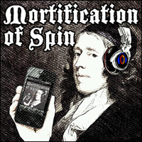 Mortification of Spin podcast