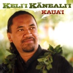 Kelii Kanealii - Kalihiwai E