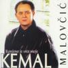 Ranjeno Je Srce Moje - Kemal Malovcic