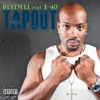 Tapout (feat. E-40) - Single, Blydell