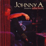 Johnny A. - You Don't Love Me