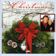 Christmas With Bill & Gloria Gaither and Their Homecoming Friends - Bill & Gloria Gaither