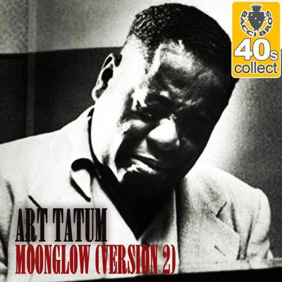 Moonglow (Remastered) [Version 2] - Single - Art Tatum