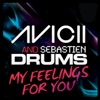 My Feelings for You (Remixes), Avicii & Sebastien Drums
