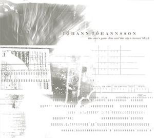 Jóhann Jóhannsson - The Sun's Gone Dim and the Sky's Turned Black